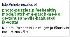 http://photo-puzzles.pl/eehealthymode/catch-me-patch-me-koige-tohusam-viis-kaalust-alla-votta/